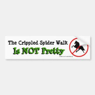 The Crippled Spider Walk Is NOT Pretty Bumper Sticker