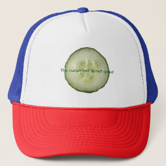 The cucumber is not good trucker hat