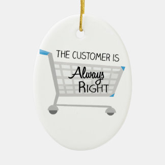 The Customer Is Always Right Christmas Ornament