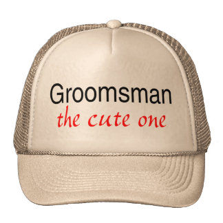The Cute One (Groomsman) Cap