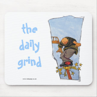 The daily grind! mouse pad