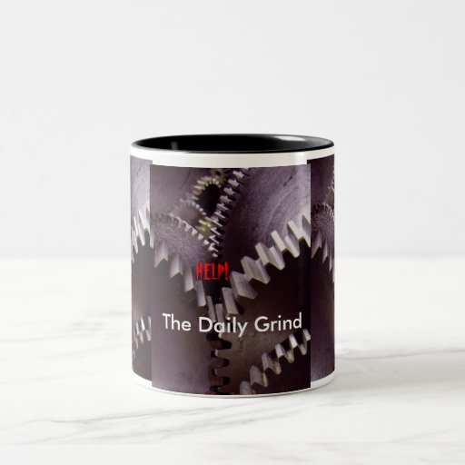 The Daily Grind Coffee Mugs