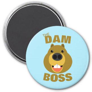 The Dam Boss Magnet
