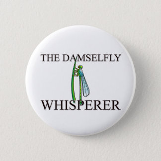 The Damselfly Whisperer 6 Cm Round Badge