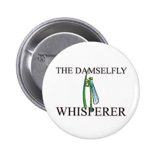 The Damselfly Whisperer 6 Cm Round Badge