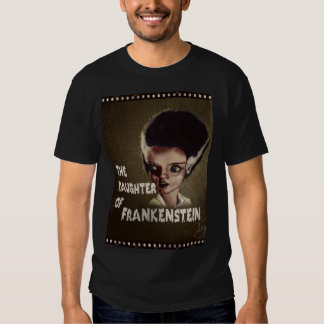 The Daughter of Frankenstein T-shirts