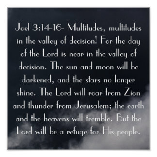 The day of the Lord is near bible verse Joel 3:14 Poster