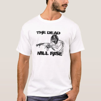 The Dead Will Rise zombie shirt