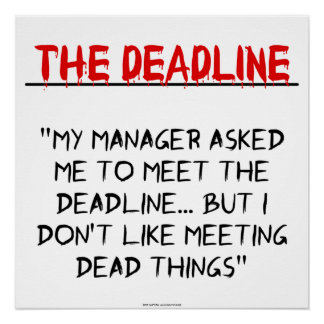 """The Deadline"""