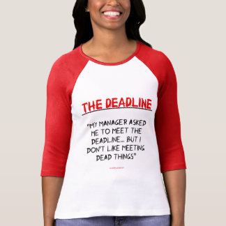 """The Deadline"" T-Shirt"