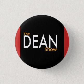 The Dean Show Small Button