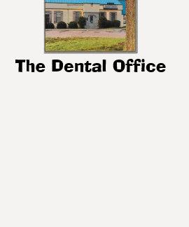 The Dental Office T Shirt
