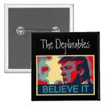 The Deplorables - Believe It! 15 Cm Square Badge