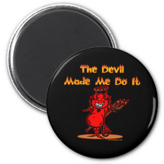 The Devil Made Me Do it! 6 Cm Round Magnet