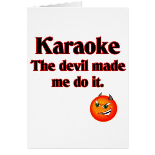 The Devil Made Me Do It Greeting Cards