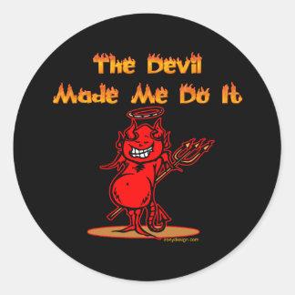 The Devil Made Me Do it! Round Sticker