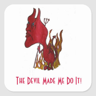 The Devil Made Me Do It Square Sticker