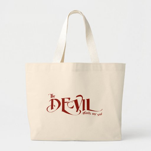 The devil wants my soul canvas bags