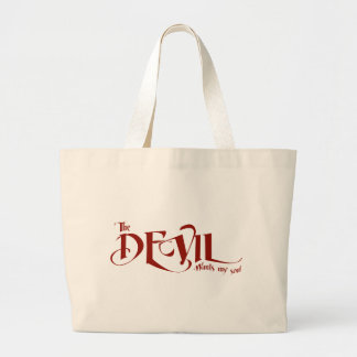 The devil wants my soul jumbo tote bag