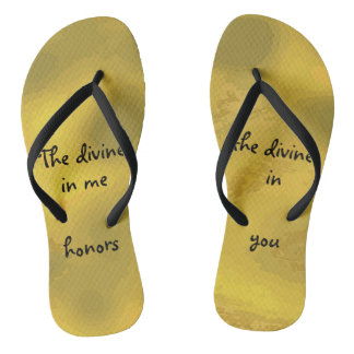 The divine in me honors the divine in you Quote Flip Flops