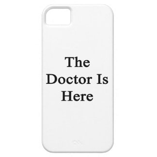 The Doctor Is Here iPhone 5/5S Covers