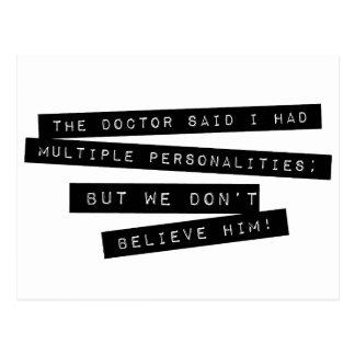 The Doctor Said I Have Multiple Personalities Postcard