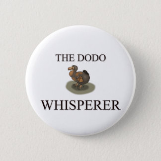 The Dodo Whisperer 6 Cm Round Badge
