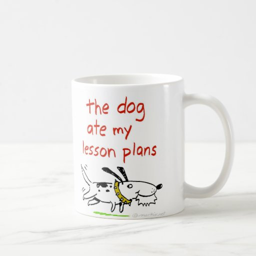The dog ate my lesson plans mugs