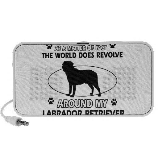The dog revolves around my LABRADOR RETRIEVER Mini Speakers