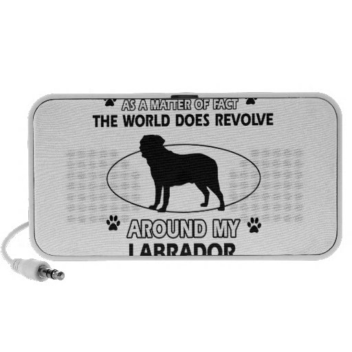 The dog revolves around my labrador notebook speakers