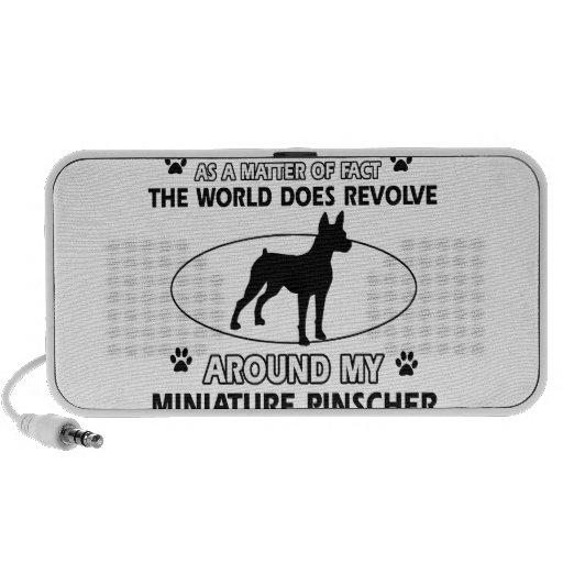 The dog revolves around my MINIATURE PINSCHER Speaker System