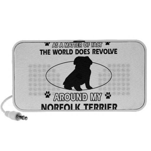 The dog revolves around my Norfolk Terrier Speaker