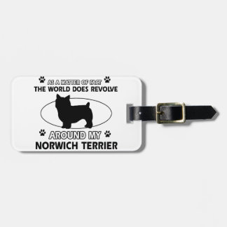 The dog revolves around my norwich terrier bag tag