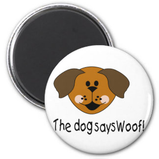 The Dog Says Woof 6 Cm Round Magnet