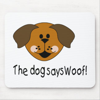 The Dog Says Woof Mousepads
