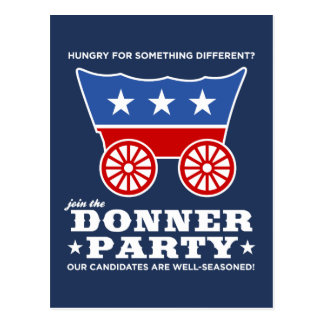 The Donner Party - hungry for something different? Postcard