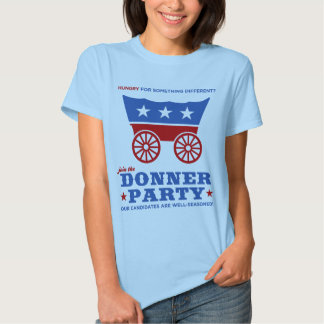 The Donner Party - hungry for something different? T Shirts