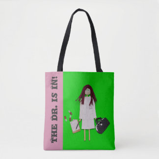 The Dr is in~Do you need to see me? Tote Bag