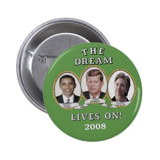 The Dream Lives On 6 Cm Round Badge