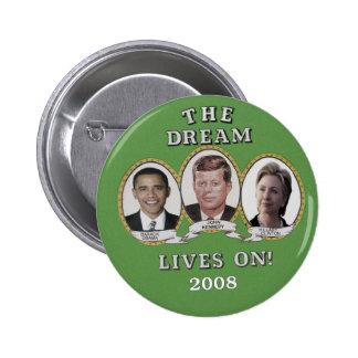 The Dream Lives On 6 Cm Round Badge