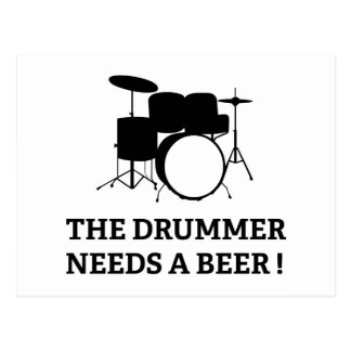 The Drummer Needs A Beer! Postcard