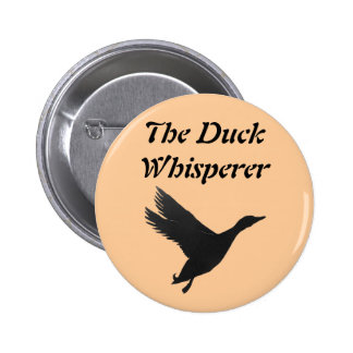 The Duck Whisperer 6 Cm Round Badge
