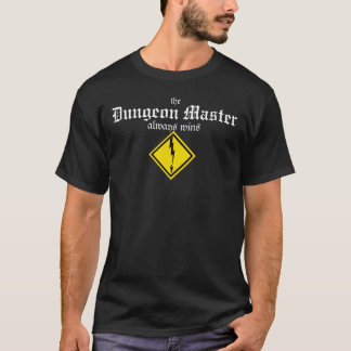 The Dungeon Master Always Wins (lightning bolt) T-Shirt