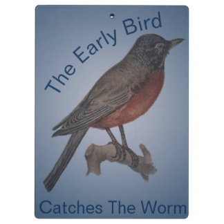 The Early Bird Catches The Worm Clipboard