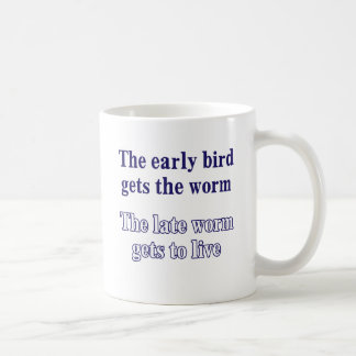 The early bird gets the worm. coffee mug