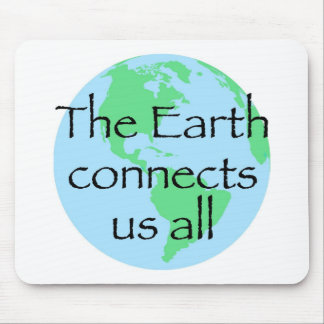 The Earth Connects Us All Mouse Pad