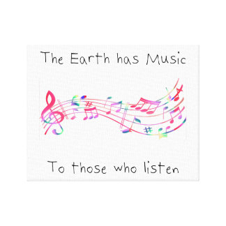 """The earth has music to those who listen"" (white) Canvas Print"