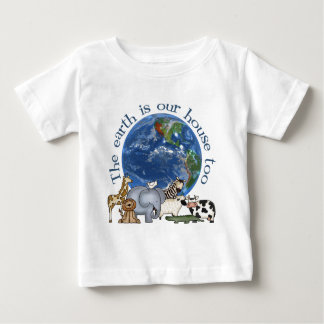 The Earth Is Our House Too Baby T-Shirt