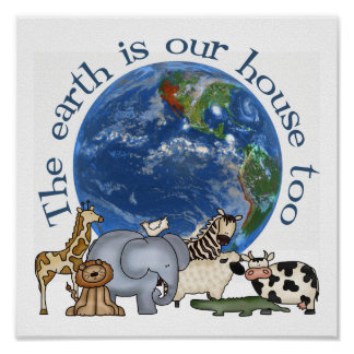 The Earth Is Our House Too Ecology Poster