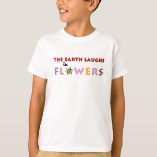 The Earth Laughs in Flowers (Kids') T-shirts